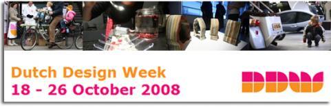 PRÓXIMA EDICIÓN DE LA SEMANA DE DISEÑO EN HOLANDA. DUTCH DESIGN WEEK. 18 - 26 OCTUBRE 2008. ÚLTIMAS TENDENCIAS EN ECODISEÑO