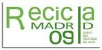 RECICLA MADRID-09. SALÓN DEL RECICLAJE DE ARTE. MADRID DEL 19 AL 22 de NOVIEMBRE 09