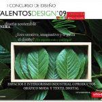 I CONCURSO DE DISEÑO: TALENTOS DESIGN 09. DISEÑA SOSTENIBLE