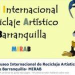 PROYECTO MIRAB. PRIMER MUSEO INTERNACIONAL DE RECICLAJE ARTÍSTICO DE BARRANQUILLA (COLOMBIA)